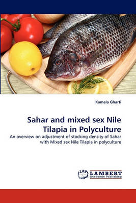 Sahar and Mixed Sex Nile Tilapia in Polyculture (Paperback)