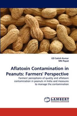 Aflatoxin Contamination in Peanuts: Farmers' Perspective (Paperback)