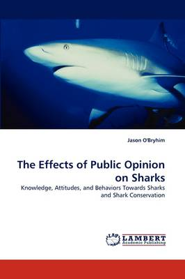 The Effects of Public Opinion on Sharks (Paperback)