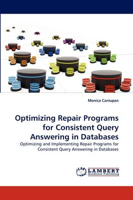 Optimizing Repair Programs for Consistent Query Answering in Databases (Paperback)