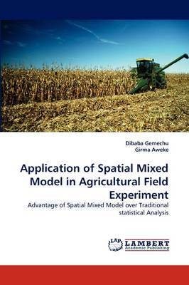 Application of Spatial Mixed Model in Agricultural Field Experiment (Paperback)