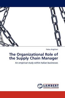 The Organizational Role of the Supply Chain Manager (Paperback)
