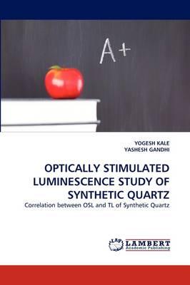 Optically Stimulated Luminescence Study of Synthetic Quartz (Paperback)