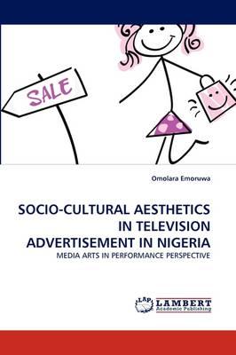 Socio-Cultural Aesthetics in Television Advertisement in Nigeria (Paperback)