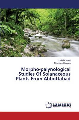 Morpho-Palynological Studies of Solanaceous Plants from Abbottabad (Paperback)
