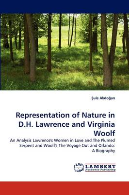 Representation of Nature in D.H. Lawrence and Virginia Woolf (Paperback)