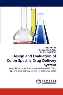 Design and Evaluation of Colon Specific Drug Delivery System (Paperback)