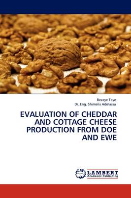 Evaluation of Cheddar and Cottage Cheese Production from Doe and Ewe (Paperback)