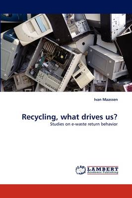 Recycling, What Drives Us? (Paperback)