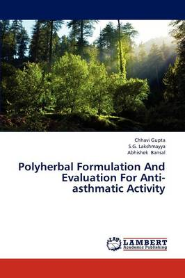 Polyherbal Formulation and Evaluation for Anti-Asthmatic Activity (Paperback)