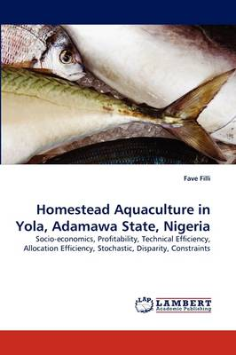 Homestead Aquaculture in Yola, Adamawa State, Nigeria (Paperback)