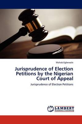 Jurisprudence of Election Petitions by the Nigerian Court of Appeal (Paperback)