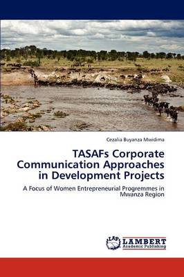 Tasafs Corporate Communication Approaches in Development Projects (Paperback)