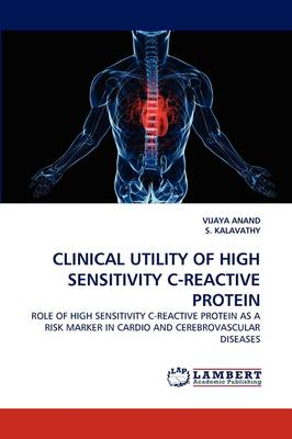 Clinical Utility of High Sensitivity C-Reactive Protein (Paperback)