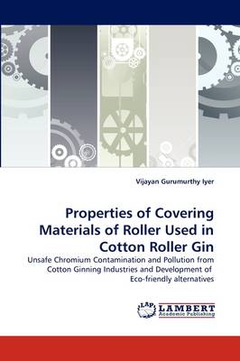 Properties of Covering Materials of Roller Used in Cotton Roller Gin (Paperback)