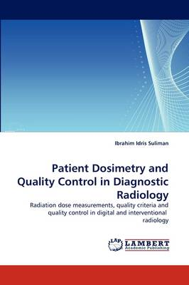 Patient Dosimetry and Quality Control in Diagnostic Radiology (Paperback)