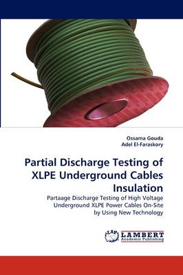 Partial Discharge Testing of Xlpe Underground Cables Insulation (Paperback)