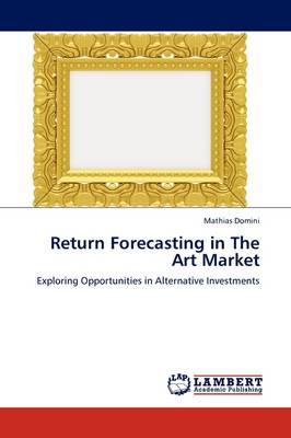 Return Forecasting in the Art Market (Paperback)