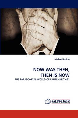 Now Was Then, Then Is Now (Paperback)