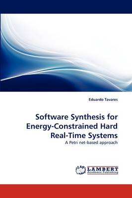 Software Synthesis for Energy-Constrained Hard Real-Time Systems (Paperback)