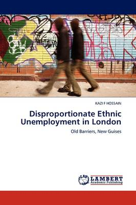 Disproportionate Ethnic Unemployment in London (Paperback)