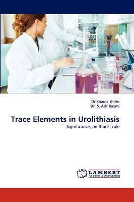 Trace Elements in Urolithiasis (Paperback)