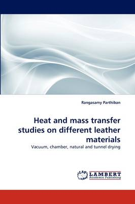 Heat and Mass Transfer Studies on Different Leather Materials (Paperback)