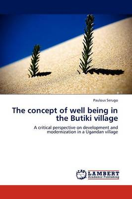 The Concept of Well Being in the Butiki Village (Paperback)