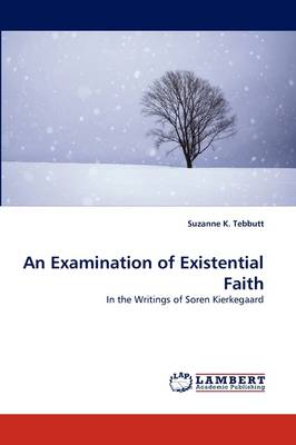 An Examination of Existential Faith (Paperback)