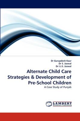 Alternate Child Care Strategies & Development of Pre-School Children (Paperback)