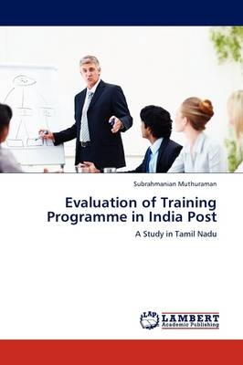 Evaluation of Training Programme in India Post (Paperback)