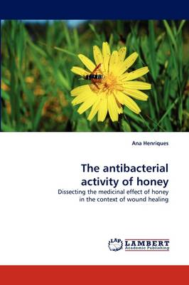 The Antibacterial Activity of Honey (Paperback)