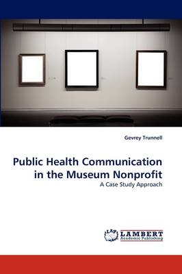 Public Health Communication in the Museum Nonprofit (Paperback)