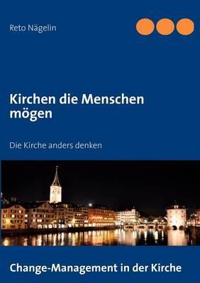 Kirchen Die Menschen M Gen (Paperback)