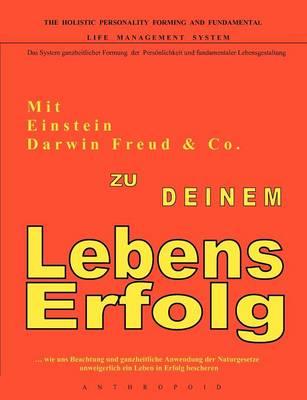 Mit Einstein, Darwin, Freud & Co. Zu Deinem Lebenserfolg (Paperback)