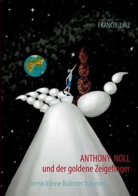 Anthony Noll Und Der Goldene Zeigefinger (Paperback)