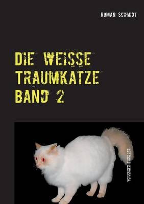Die weisse Traumkatze Band 2: Weitere Falle des Andy Steffenson (Paperback)