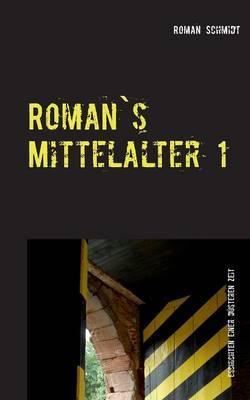 Roman's Mittelalter 1 (Paperback)