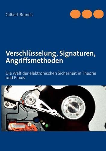 Verschl Sselung, Signaturen, Angriffsmethoden (Paperback)