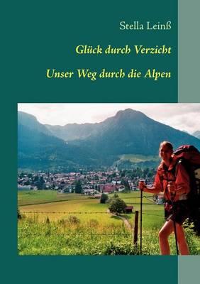 Gl Ck Durch Verzicht (Paperback)