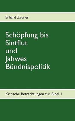 Schoepfung bis Sintflut und Jahwes Bundnispolitik (Paperback)