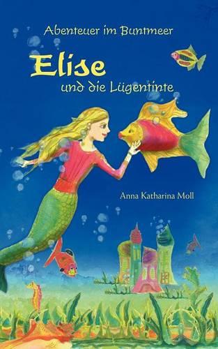 Abenteuer Im Buntmeer - Elise Und Die L Gentinte (Paperback)