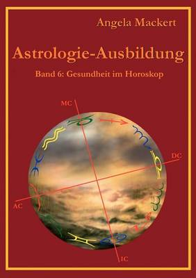 Astrologie-Ausbildung, Band 6 (Paperback)