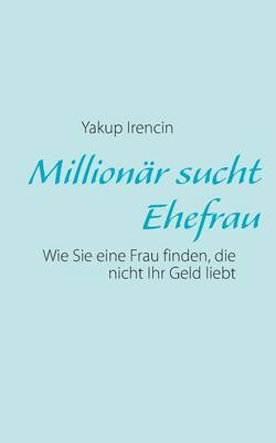 Millionar Sucht Ehefrau (Paperback)