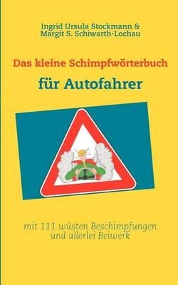 Das Kleine Schimpfw Rterbuch Fur Autofahrer (Paperback)
