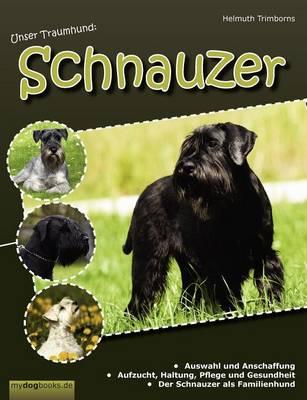 Unser Traumhund: Schnauzer (Paperback)