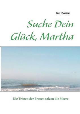 Suche Dein Gluck, Martha (Paperback)