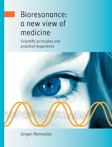 Bioresonance: A New View of Medicine (Paperback)