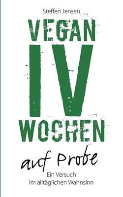 Vegan IV Wochen Auf Probe (Paperback)