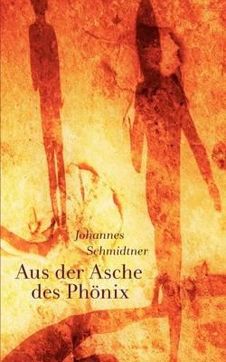 Aus Der Asche Des PH Nix (Paperback)